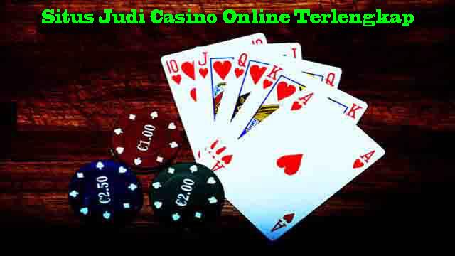 Situs Judi Casino Online Terlengkap