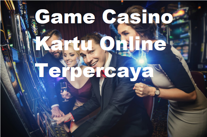 Game Casino Kartu Online Terpercaya