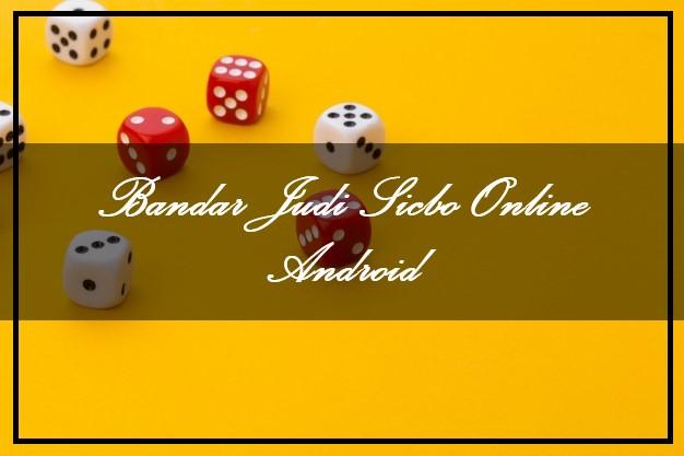 Bandar Judi Sicbo Online Android